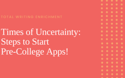 Parents of Juniors! In Times of Uncertainty: Start College Applications!