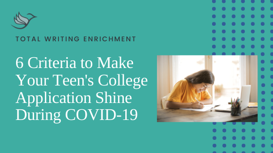 6 Criteria to Make Your Teen's College Application Shine During COVID-19