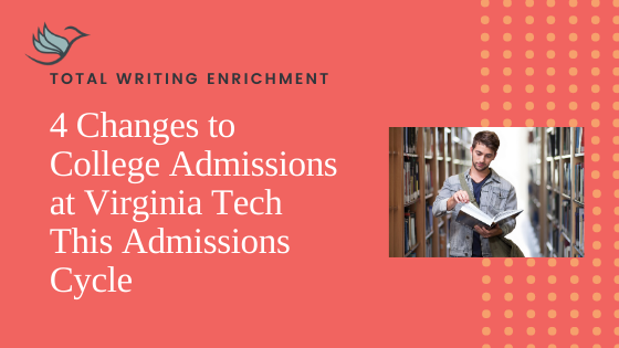 4 Changes to College Admissions at Virginia Tech This Admissions Cycle