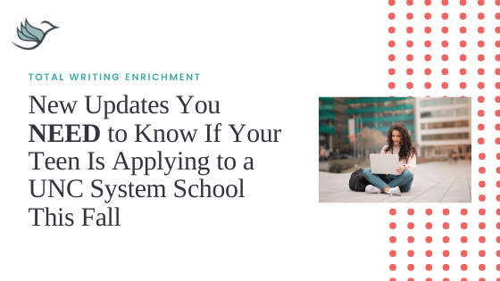 New Updates You NEED to Know If Your Teen is Applying to a UNC System School This Year
