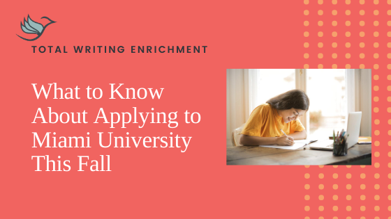 What to Know About Applying to Miami University This Fall