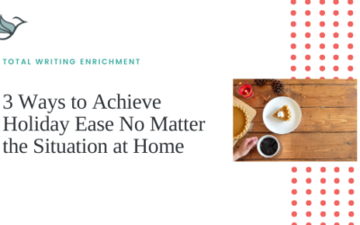 3 Ways to Achieve Holiday Ease No Matter the Situation at Home