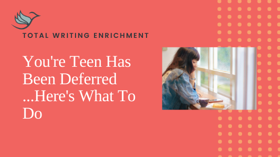Your Teen Has Been Deferred…Here's What To Do