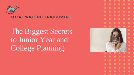 The Biggest Secrets to Junior Year and College Planning