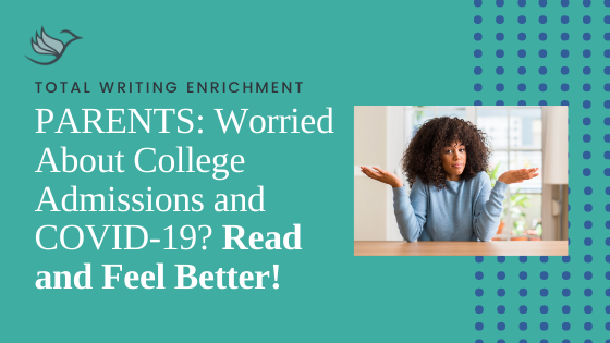 Worried About College Admissions and COVID-19? Read and Feel Better!
