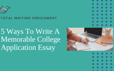 5 Ways To Write A Memorable College Application Essay